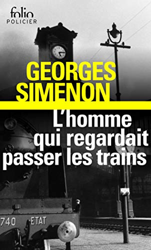 L'Homme qui regardait passer les trains