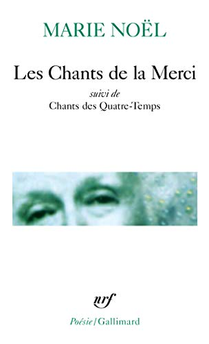 "Les Chants de la Merci, suivi de ""Chants de Quatre-Temps"""