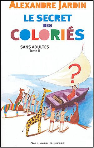 Le secret des coloriés sans adultes : Tome 2