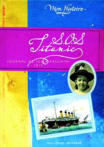 SOS Titanic : Journal de Julia Facchini 1912