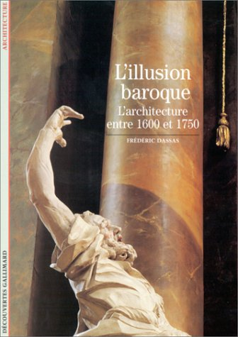 L'Illusion baroque : L'architecture entre 1600 et 1750
