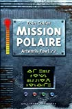 Artemis Fowl. Tome 02, Mission polaire | Colfer, Eoin (1965-....)