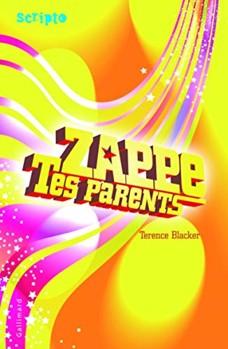 Zappe tes parents