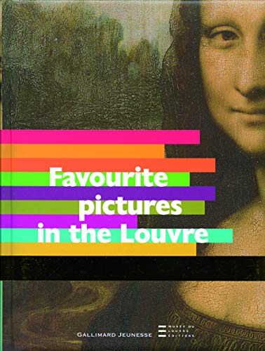 Favourite Pictures in the Louvre | Bouvet-Lanselle, Violaine (1959-....)