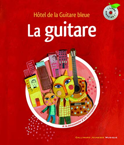 La guitare : Hôtel de la Guitare bleue (1CD audio)