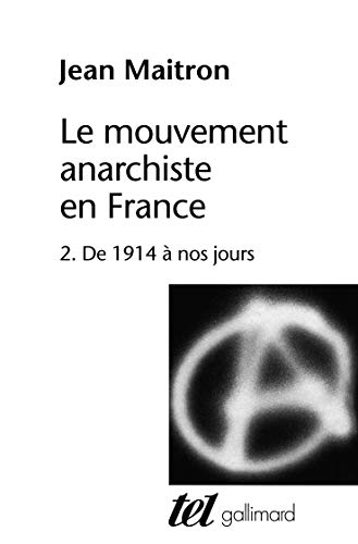 Le Mouvement anarchiste en France, tome 2 : de 1914 à nos jours