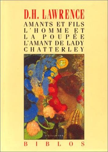 Amants et fils - L'Homme et la poupée - L'Amant de Lady Chatterley