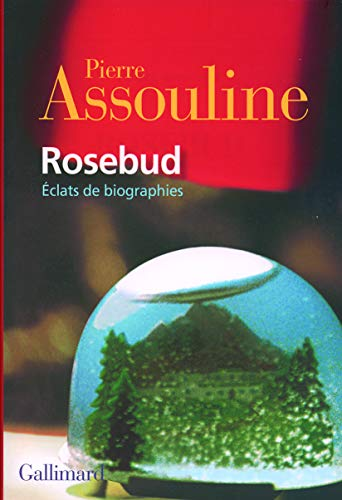 Rosebud : Eclats de biographies