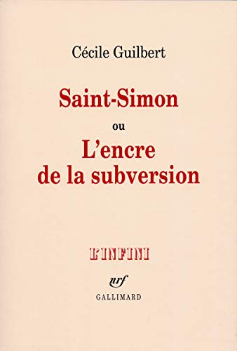 Saint-Simon, ou, L'encre de la subversion