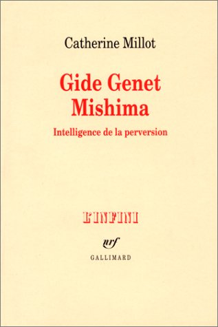 Gide Genet Mishima : intelligence de la perversion