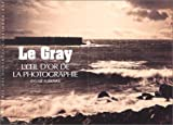 Gray-(Le)-:-l'oeil-d'or-de-la-photographie