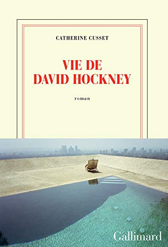 Vie de David Hockney : roman / Catherine Cusset.