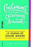 Confessions d'une catastrophe ambulante : le journal de Chloé Snow |