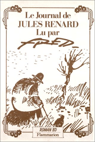 Le journal de Jules Renard lu par Fred