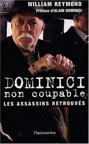 Dominici non coupable : Les assassins retrouvés