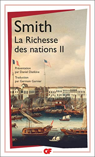 La Richesse des nations. Tome II