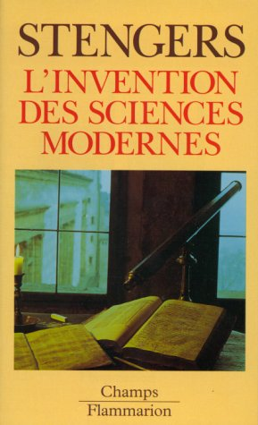 L'invention des sciences modernes