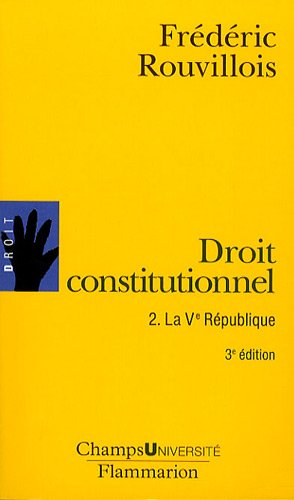 Droit constitutionnel : Tome 2, la Ve République