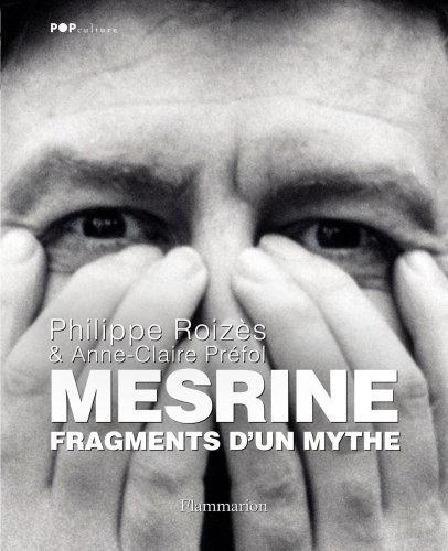 Mesrine : Fragments d'un mythe
