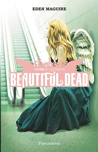 Beautiful Dead, Tome 3 : Summer