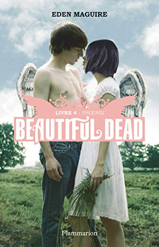Beautiful Dead, Tome 4 : Phoenix