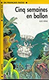 Lectures Cle En Francais Facile - Level 1: Cinq Semaines En Ballon
