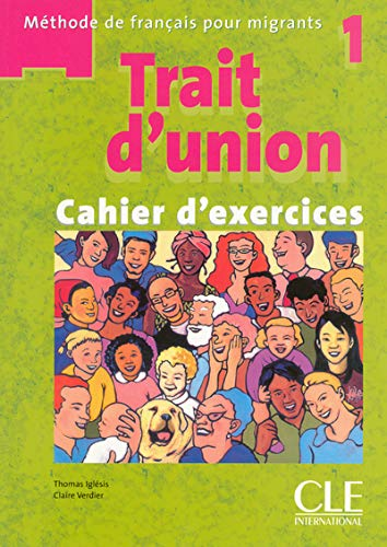 Trait d'union 1, Cahier d'exercices corrigés