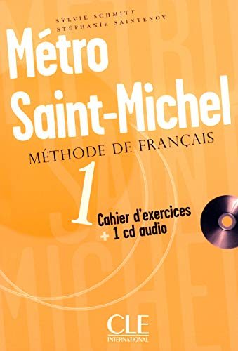 Métro Saint-Michel 1 : Cahier d'exercices (1CD audio)