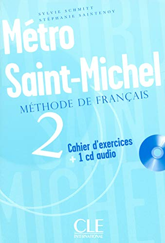Métro Saint-Michel 2 : Cahier d'exercices (1CD audio)