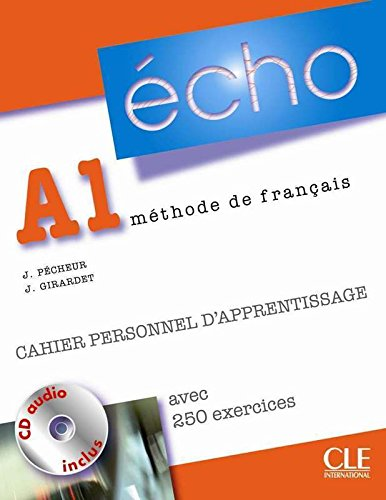 Echo A1 Méthode de français : Cahier personnel d'apprentissage, avec 250 exercices (1CD audio)