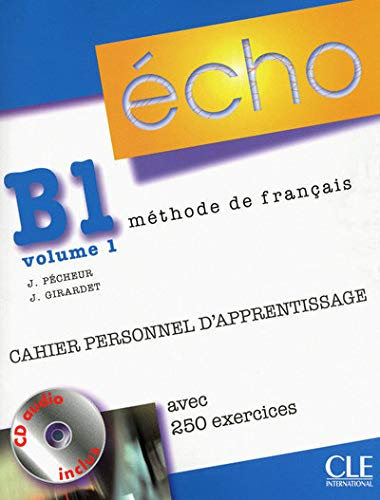 Echo B1 : Volume 1, Cahier personnel d'apprentissage (1CD audio)