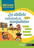 Les ateliers individuels de manipulation : cycles 1 | Satrin, Marie