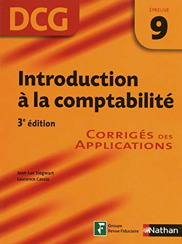 DCG Epreuve 9 : Introduction à la comptabilité - Corrigés des applications