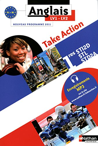 Anglais 1e STI2D-STL-STD2A Take Action LV1-LV2
