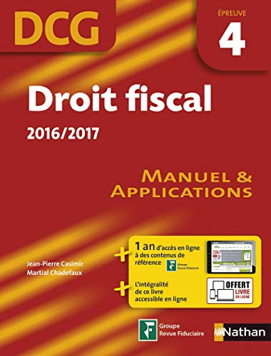 DCG épreuve 4 : droit fiscal : 2016-2017 : manuel & applications |
