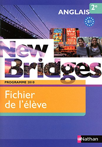 New Bridges Anglais 2e Programme 2010 B1