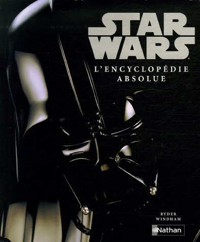 Star Wars : L'encyclopédie absolue