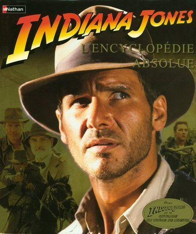 Indiana Jones : l'encyclopédie absolue |