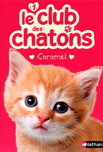 Le club des chatons, Tome 1 : Caramel