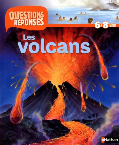 Les Volcans - Questions/Reponses 6/8 Ans N17