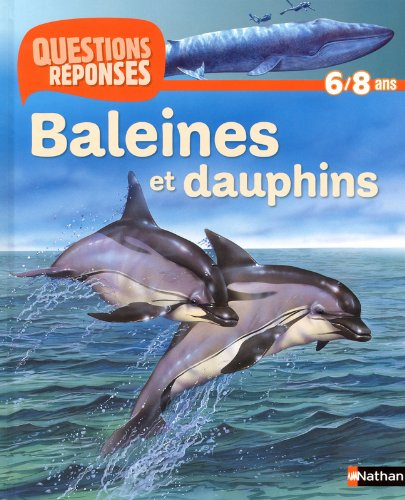 Baleines et Dauphins - Questions/Reponses 6/8 Ans  N14