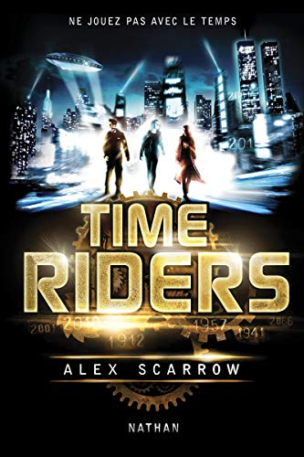 Time Riders, Tome 1 :