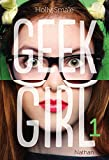 Geek girl. Tome 01,  | Smale, Holly
