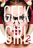 Geek girl. Tome 02,  | Smale, Holly