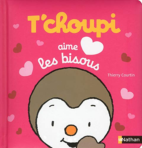 T'choupi aime les bisous / Thierry Courtin.