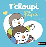 T'choupi aime papa | Courtin, Thierry. Auteur