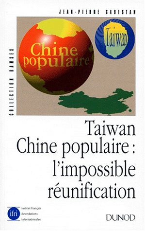 Taiwan, Chine populaire : l'impossible réunification