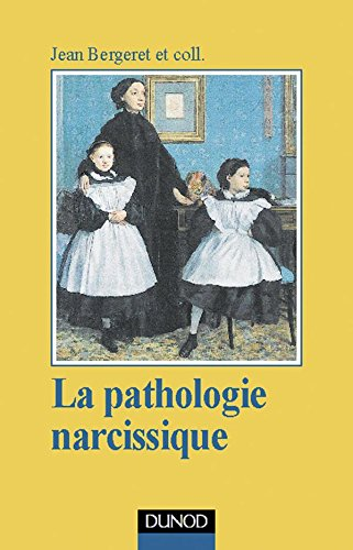 La Pathologie narcissique