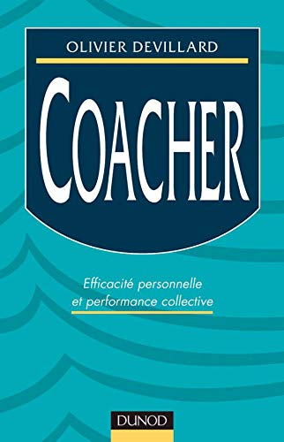 Coacher : Efficacité personnelle et performance collective