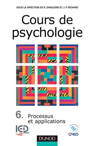 Cours de psychologie, tome 6 : Processus et applications